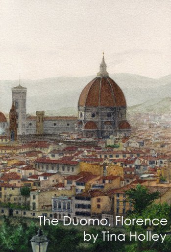 The Duomo, Florence. Watercolour painting by Tina Holley from Piazza Michaelangelo
